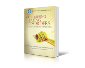 Conquering Eating Disorders: A Christ-Centered 12-Step Process